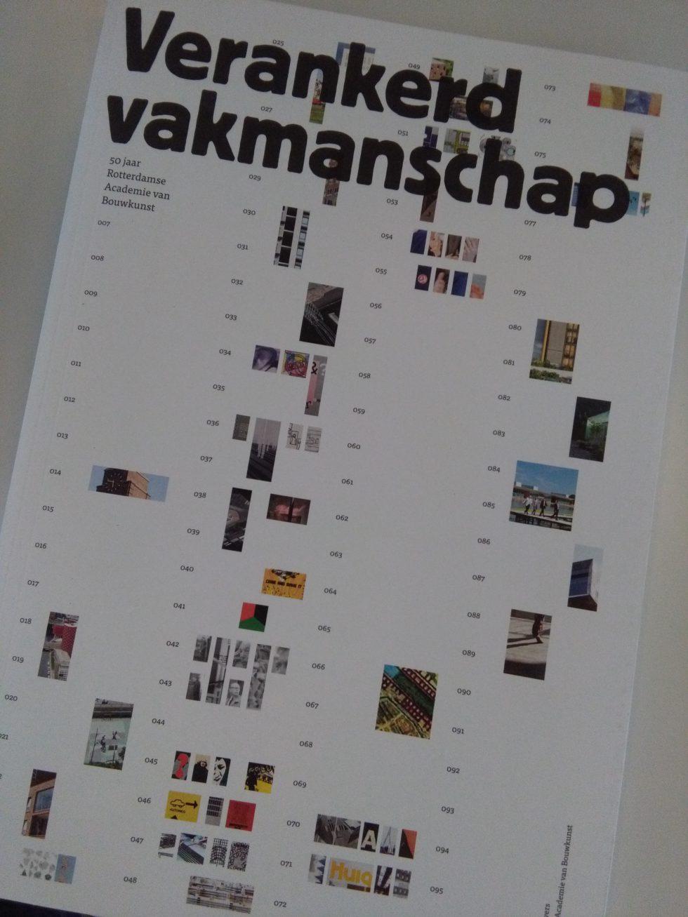 Aanwinst 3: Verankerd Vakmanschap. 50 jaar Rotterdamse Academie van Bouwkunst